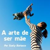 A Arte de ser Mãe