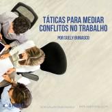 Táticas para mediar conflitos no trabalho