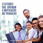 5 fatores que drenam a motivação no trabalho