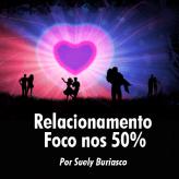 Relacionamento – Foco nos 50%
