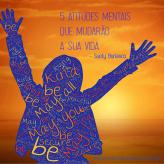 5 Atitudes mentais que mudarão a sua vida