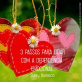 3 passos para eliminar a dependência emocional