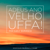 Adeus Ano Velho… UFFA!!