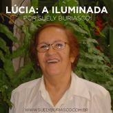 Lúcia, cujo nome significa: a Iluminada