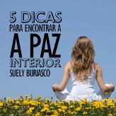 5 dicas para encontrar a paz interior