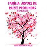 Família: Árvore de raízes profundas