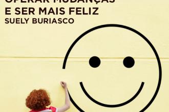 3 passos para operar mudanças e ser mais feliz