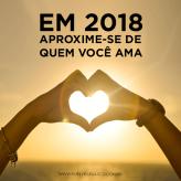 Em 2018 aproxime-se de quem você ama