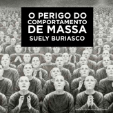 O perigo do comportamento de massa