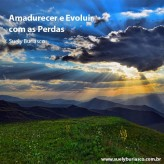 Amadurecer e evoluir com as perdas