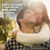 Sorte no amor é disposição para amar